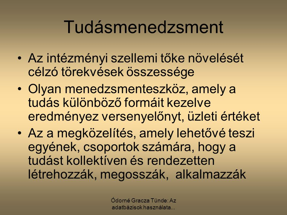 Ódorné Gracza Tünde: Az adatbázisok használata...