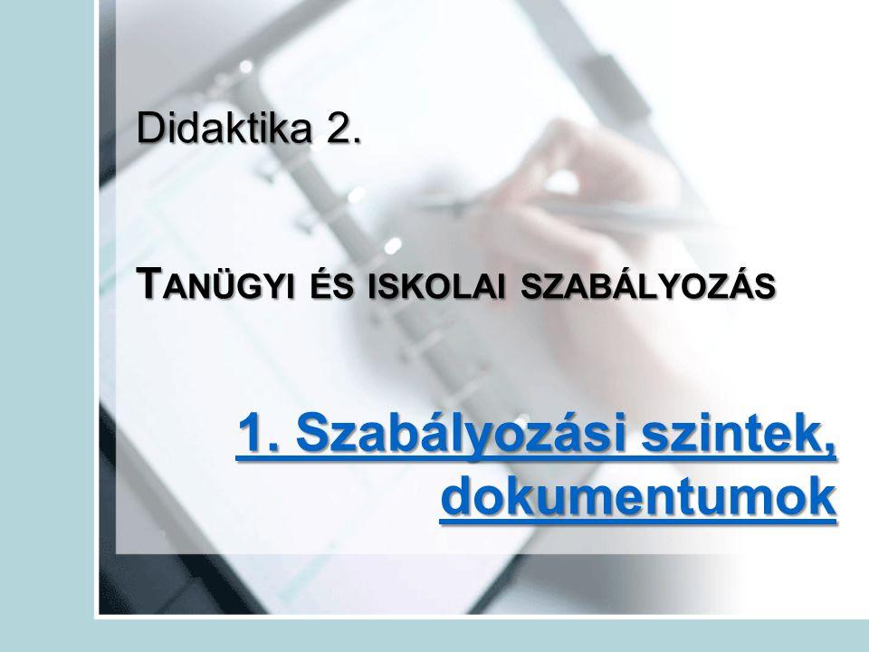 Didaktika 2. Tanügyi és iskolai szabályozás
