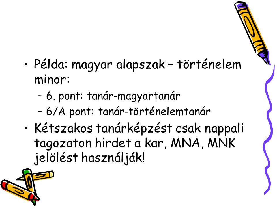 Példa: magyar alapszak – történelem minor: