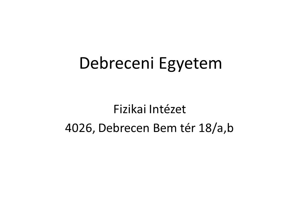 Fizikai Intézet 4026, Debrecen Bem tér 18/a,b