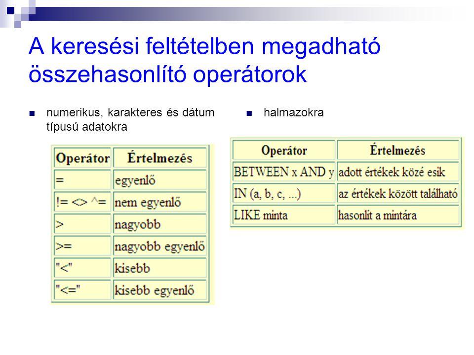 A keresési feltételben megadható összehasonlító operátorok