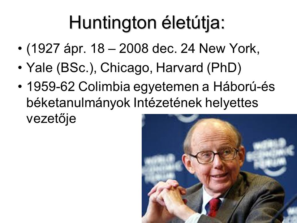 Huntington életútja: (1927 ápr. 18 – 2008 dec. 24 New York,