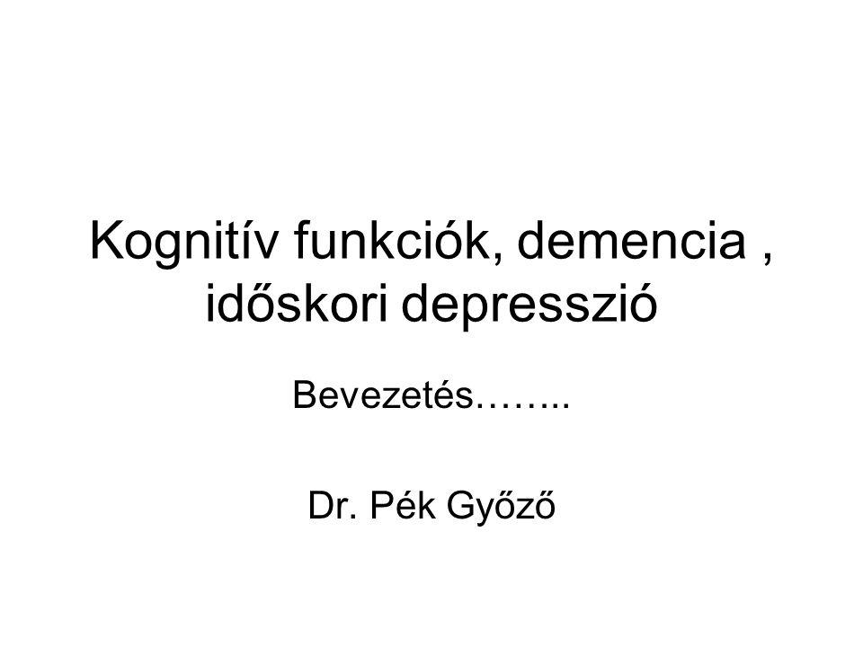 Kognitív funkciók, demencia , időskori depresszió