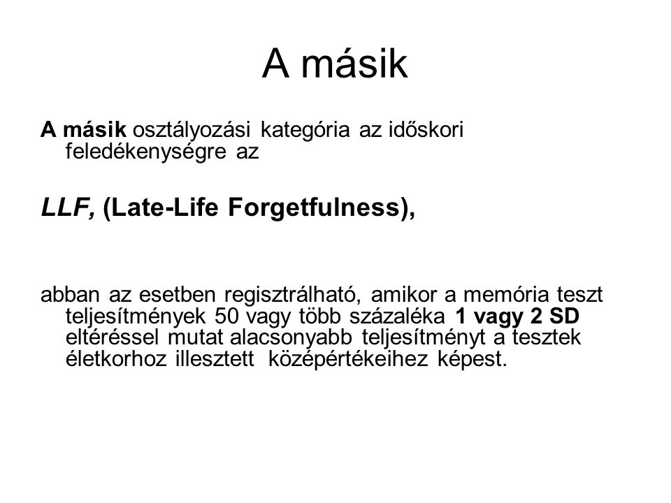 A másik LLF, (Late-Life Forgetfulness),
