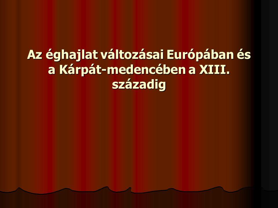 Az éghajlat változásai Európában és a Kárpát-medencében a XIII