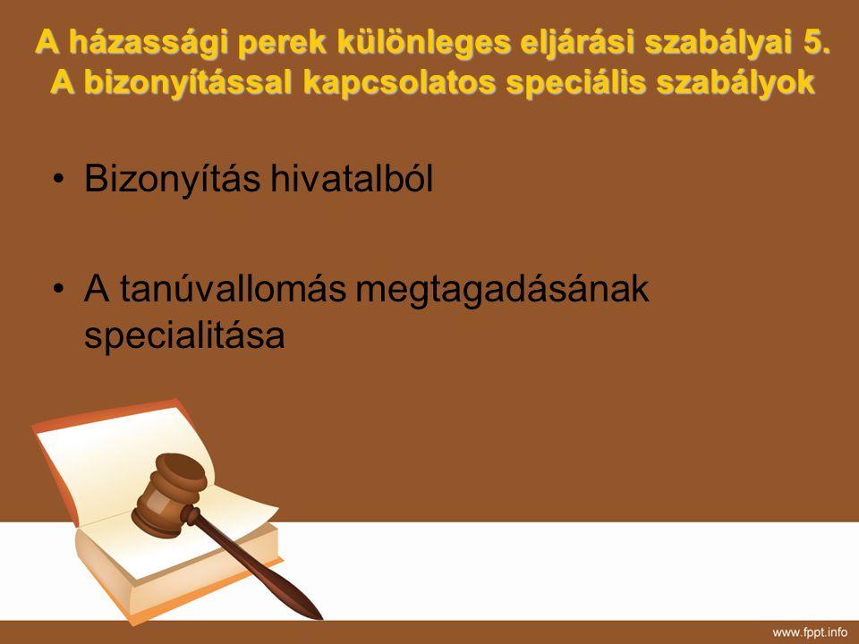 Bizonyítás hivatalból A tanúvallomás megtagadásának specialitása