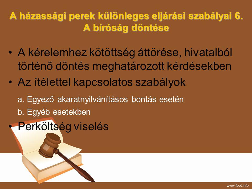 A házassági perek különleges eljárási szabályai 6. A bíróság döntése
