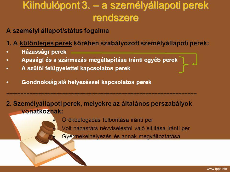 Kiindulópont 3. – a személyállapoti perek rendszere