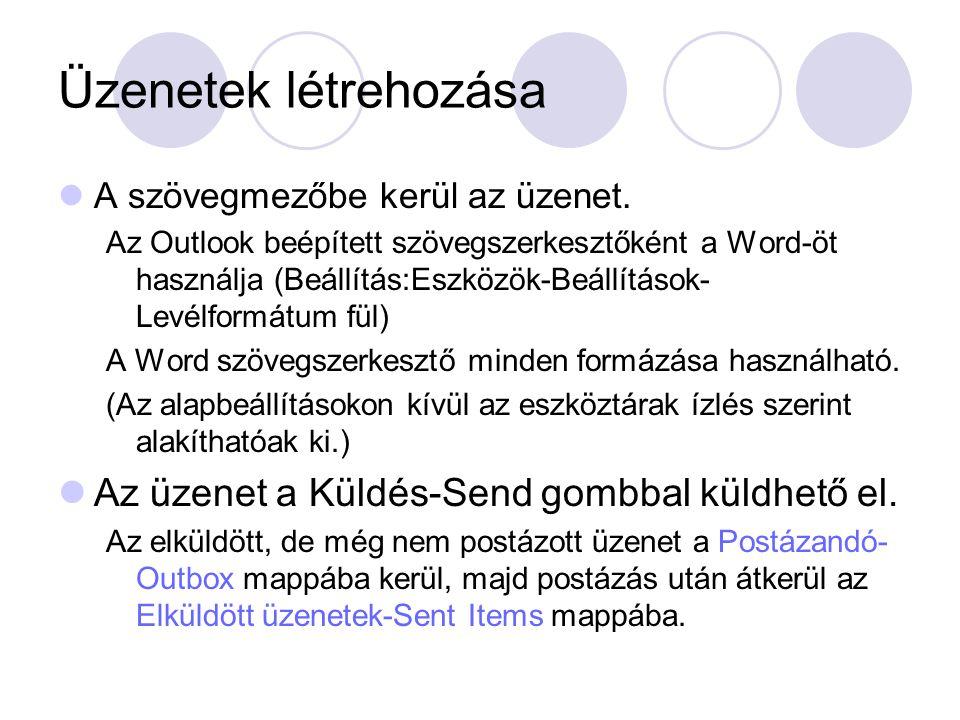 Üzenetek létrehozása Az üzenet a Küldés-Send gombbal küldhető el.