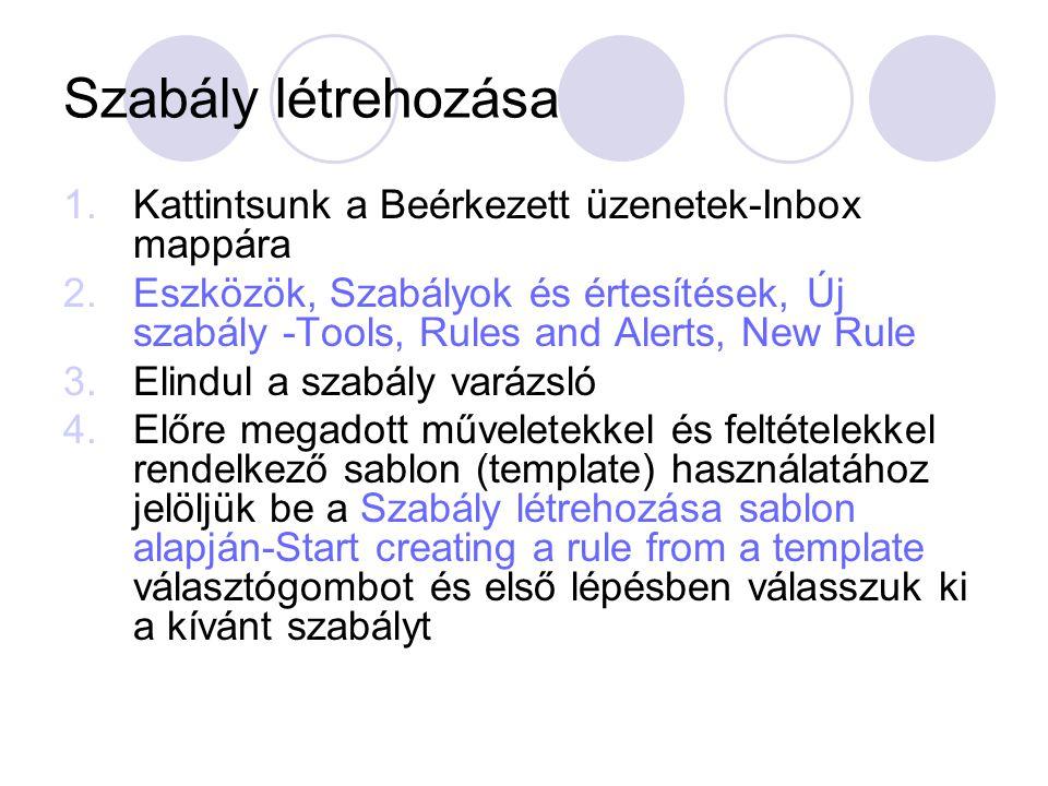 Szabály létrehozása Kattintsunk a Beérkezett üzenetek-Inbox mappára