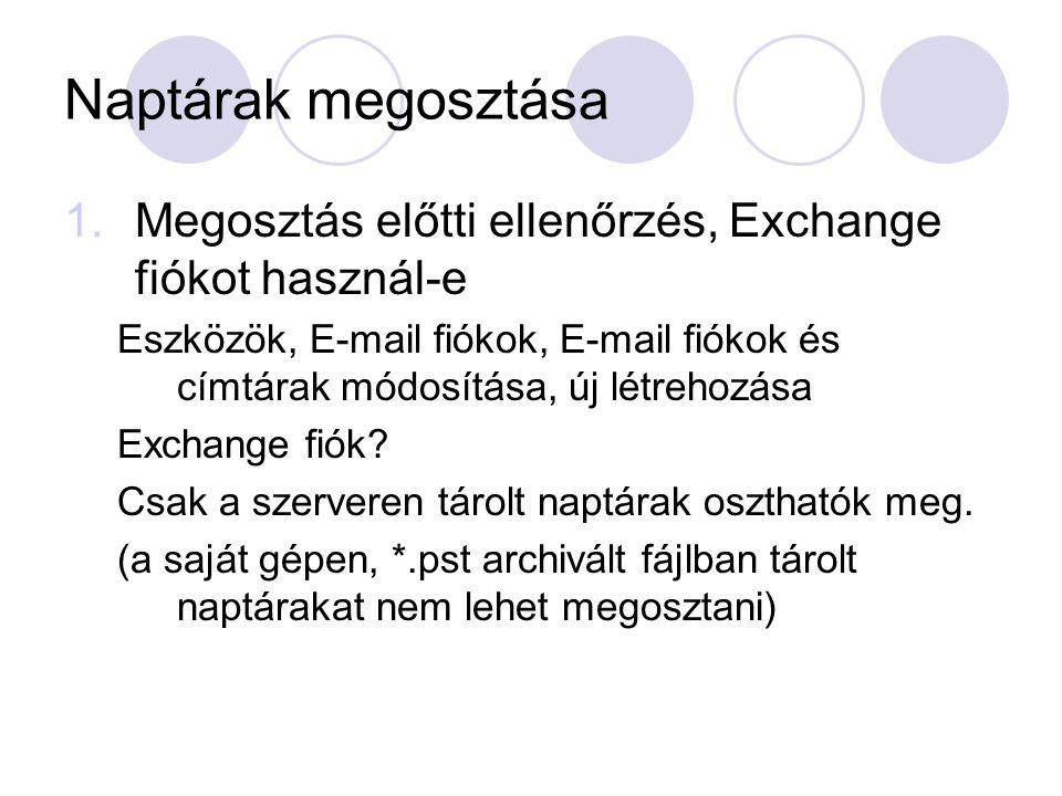 Naptárak megosztása Megosztás előtti ellenőrzés, Exchange fiókot használ-e.