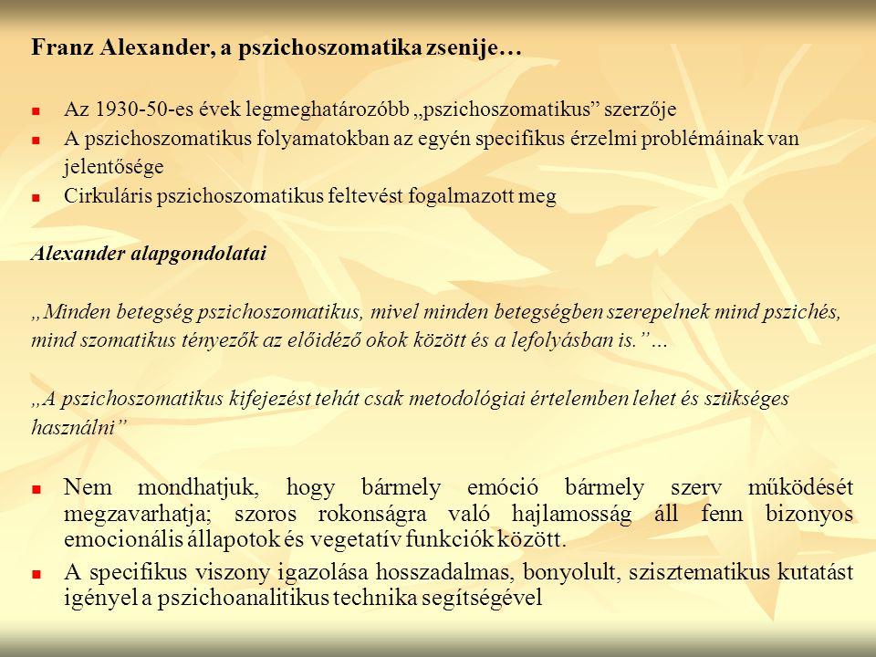 Franz Alexander, a pszichoszomatika zsenije…
