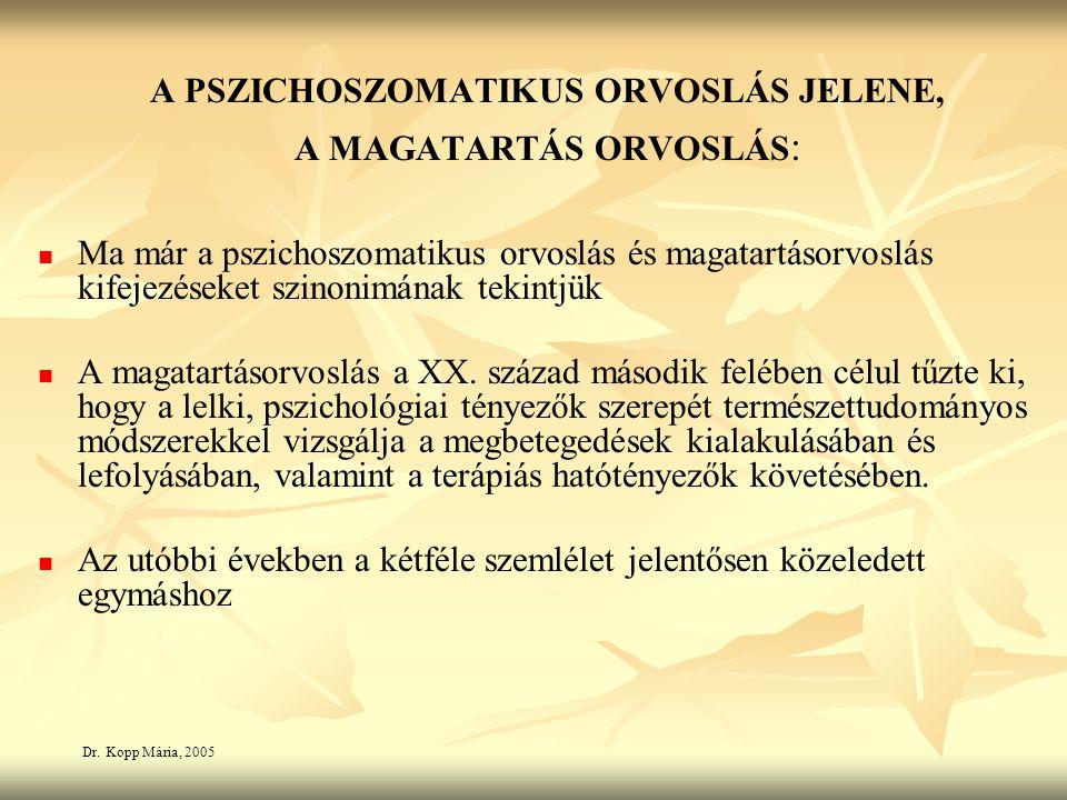 A PSZICHOSZOMATIKUS ORVOSLÁS JELENE,