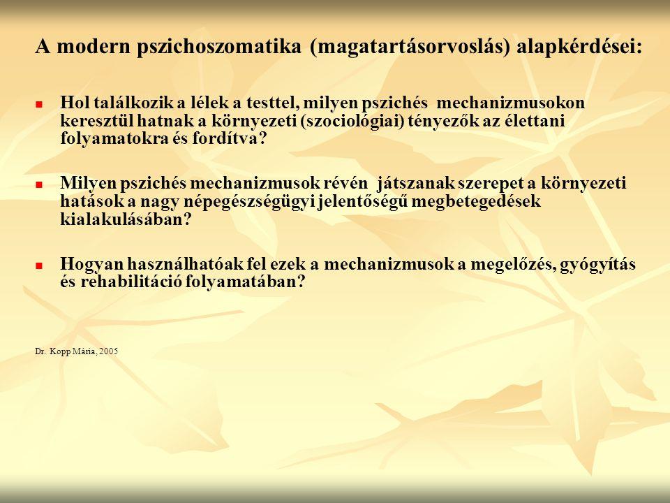 A modern pszichoszomatika (magatartásorvoslás) alapkérdései: