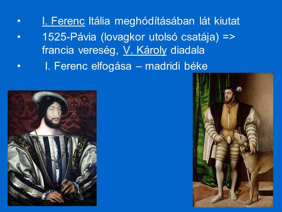I. Ferenc Itália meghódításában lát kiutat