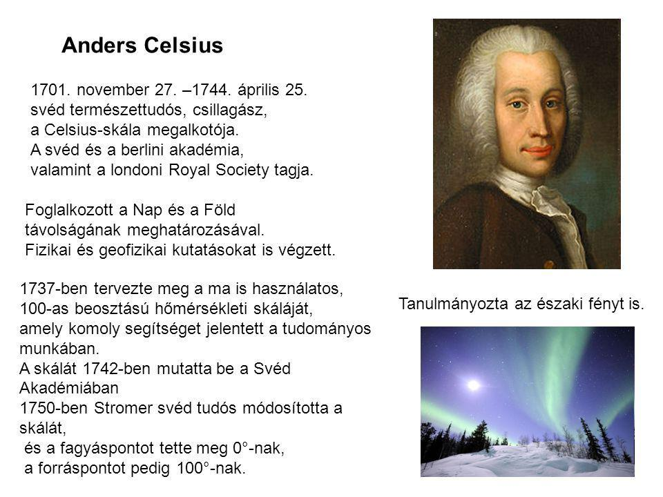 Anders Celsius 1701. november 27. –1744. április 25.