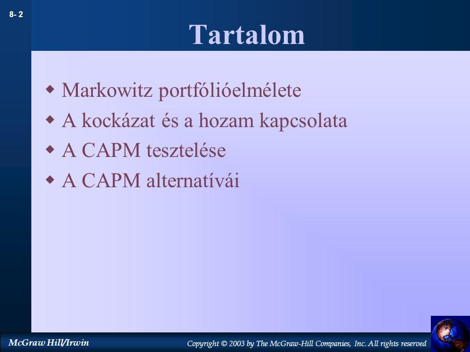 Tartalom Markowitz portfólióelmélete A kockázat és a hozam kapcsolata