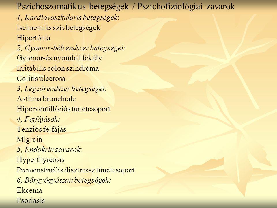 Pszichoszomatikus betegségek / Pszichofiziológiai zavarok