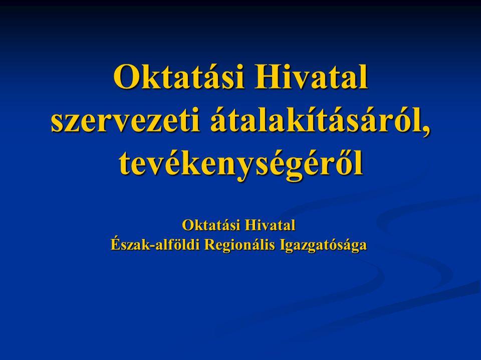 Oktatási Hivatal szervezeti átalakításáról, tevékenységéről