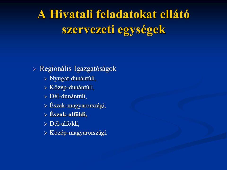A Hivatali feladatokat ellátó szervezeti egységek
