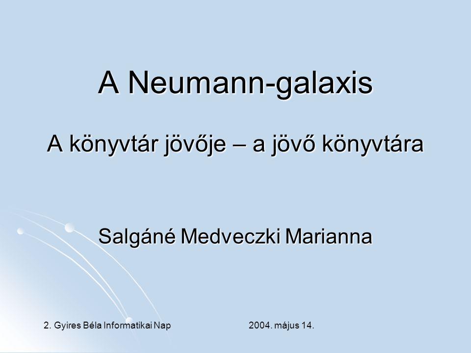 A Neumann-galaxis A könyvtár jövője – a jövő könyvtára
