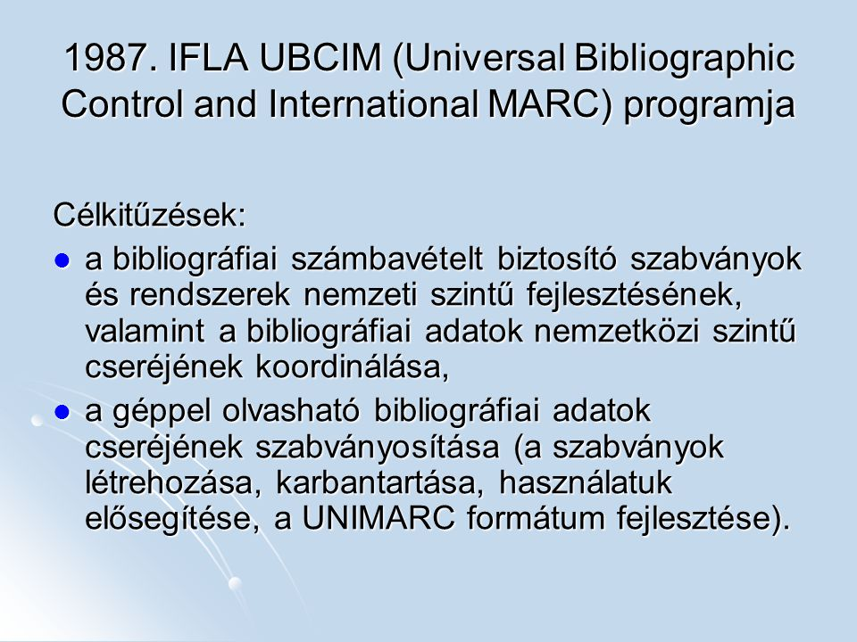 1987. IFLA UBCIM (Universal Bibliographic Control and International MARC) programja