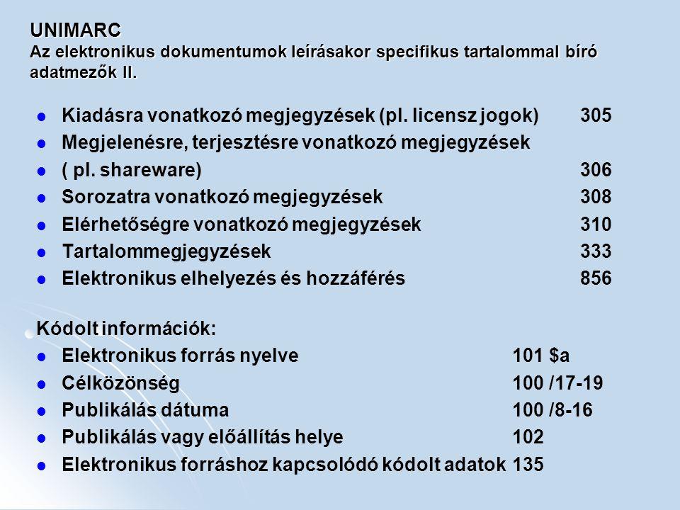 UNIMARC Az elektronikus dokumentumok leírásakor specifikus tartalommal bíró adatmezők II.