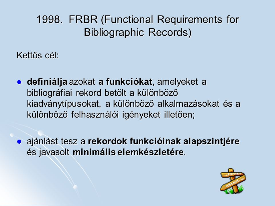 1998. FRBR (Functional Requirements for Bibliographic Records)