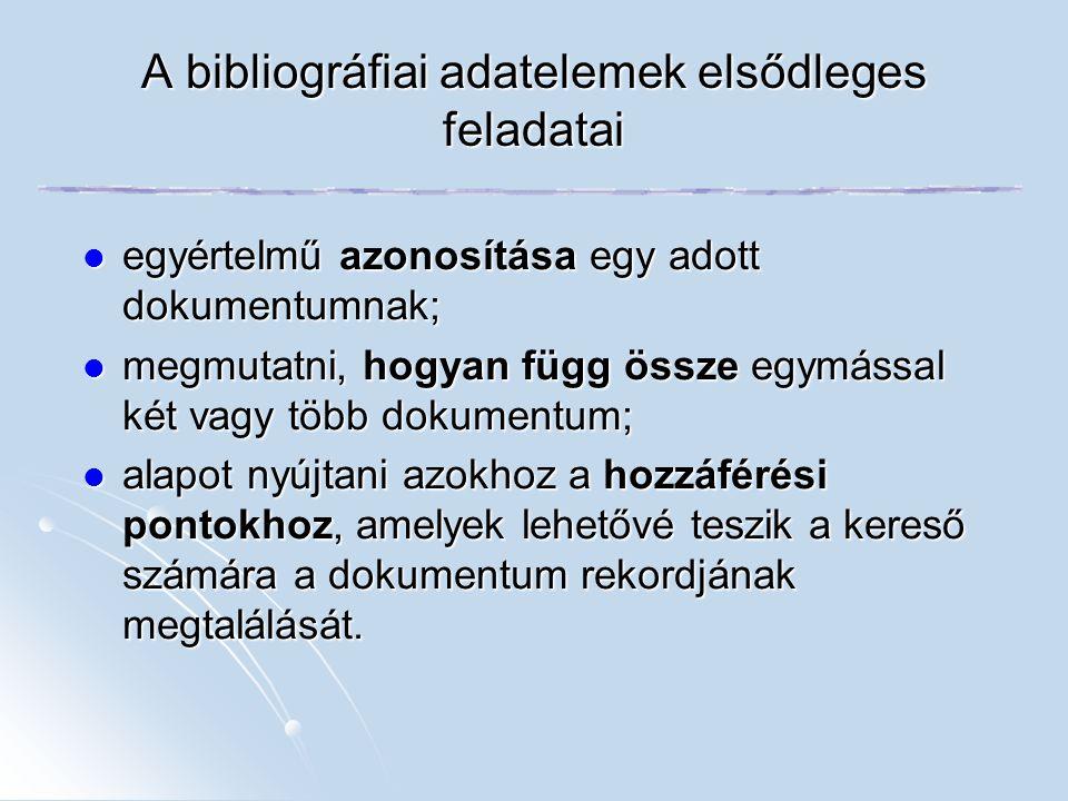 A bibliográfiai adatelemek elsődleges feladatai