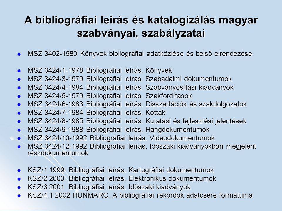 A bibliográfiai leírás és katalogizálás magyar szabványai, szabályzatai
