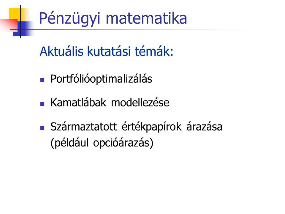 Pénzügyi matematika Aktuális kutatási témák: Portfólióoptimalizálás