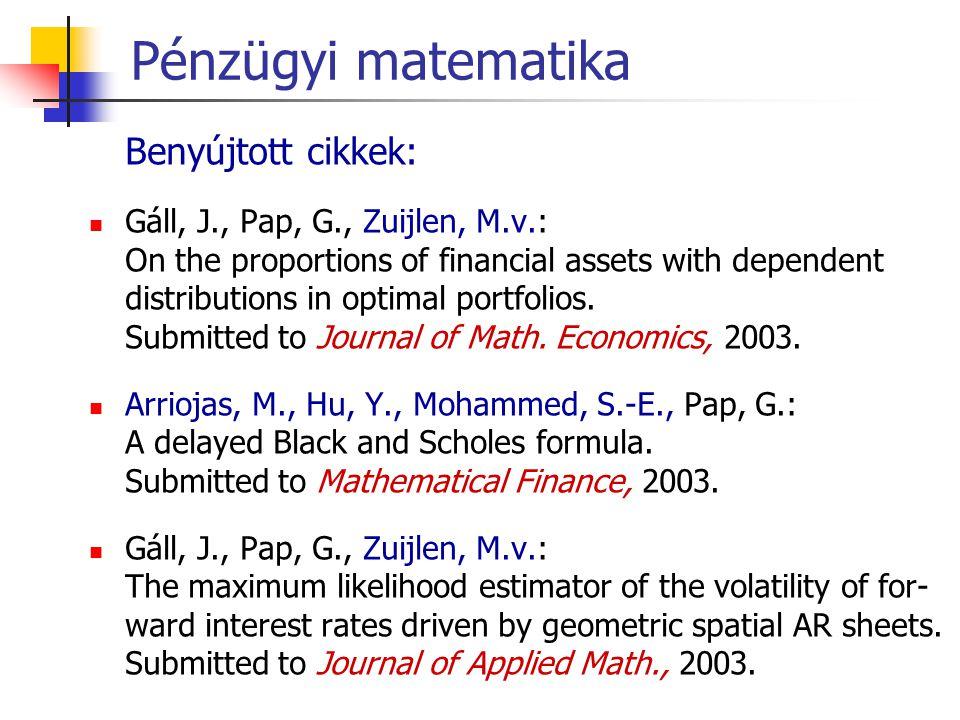 Pénzügyi matematika Benyújtott cikkek: