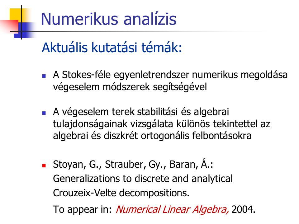 Numerikus analízis Aktuális kutatási témák: