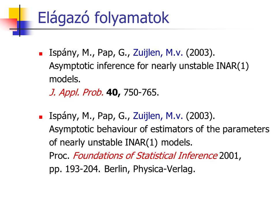 Elágazó folyamatok Ispány, M., Pap, G., Zuijlen, M.v. (2003).