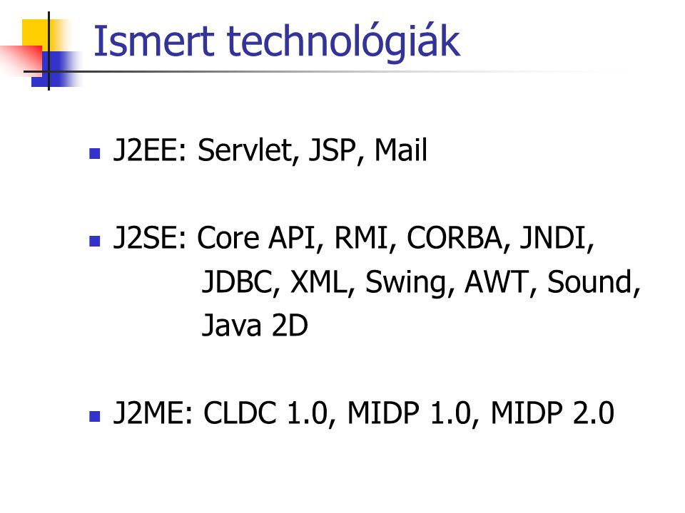 Ismert technológiák J2EE: Servlet, JSP, Mail