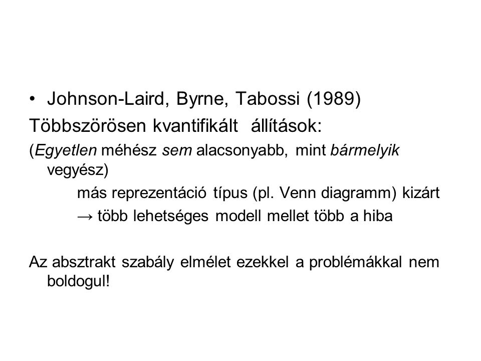 Johnson-Laird, Byrne, Tabossi (1989)