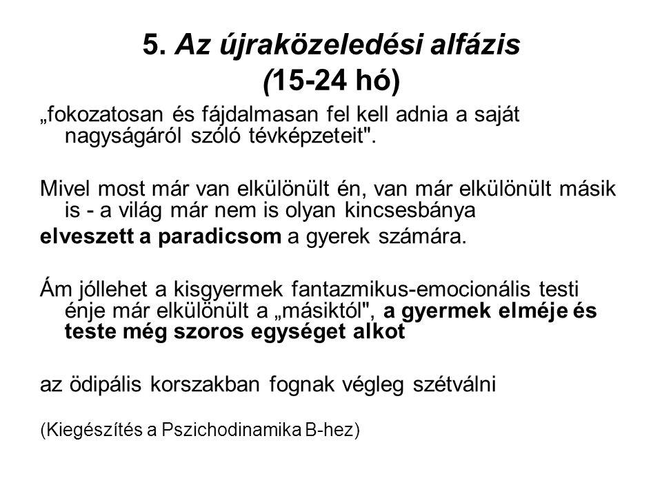 5. Az újraközeledési alfázis (15-24 hó)