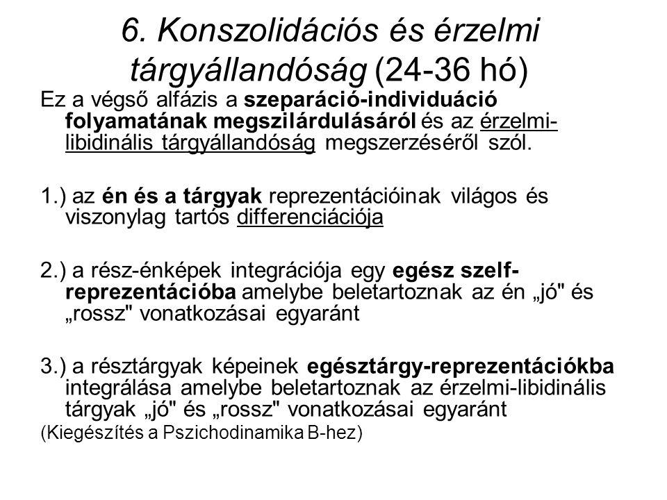 6. Konszolidációs és érzelmi tárgyállandóság (24-36 hó)