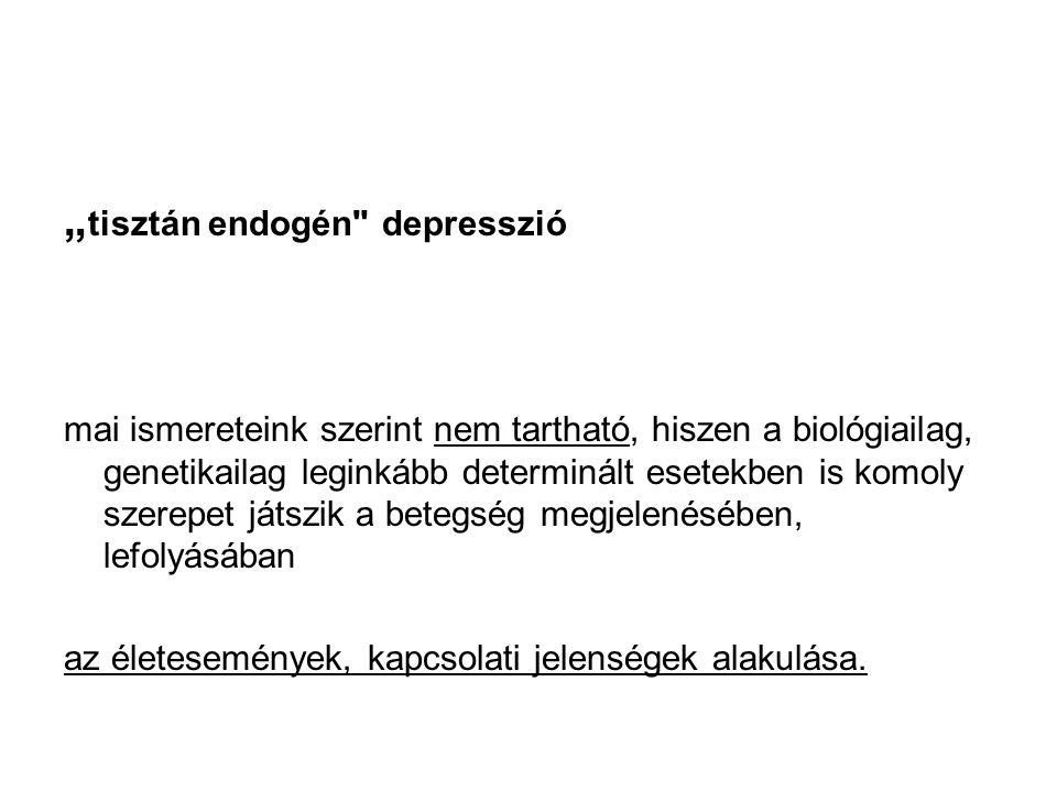 """""""tisztán endogén depresszió"""
