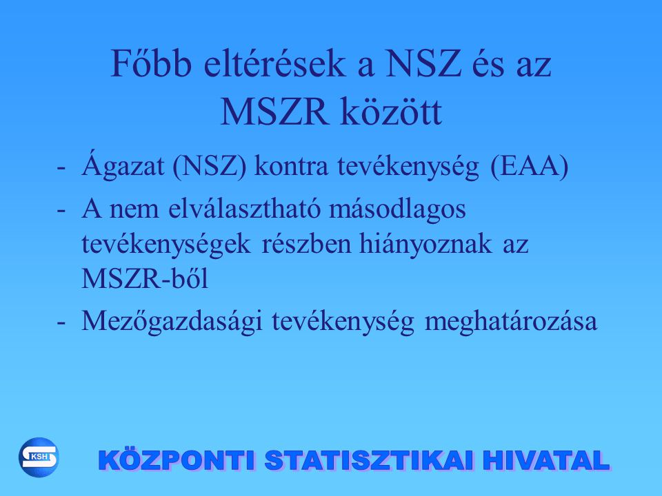 Főbb eltérések a NSZ és az MSZR között