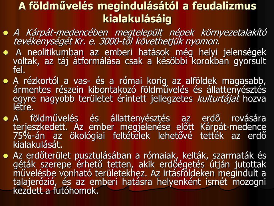 A földművelés megindulásától a feudalizmus kialakulásáig