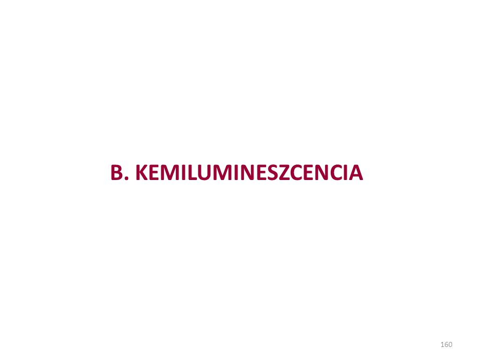 B. KEMILUMINESZCENCIA 160
