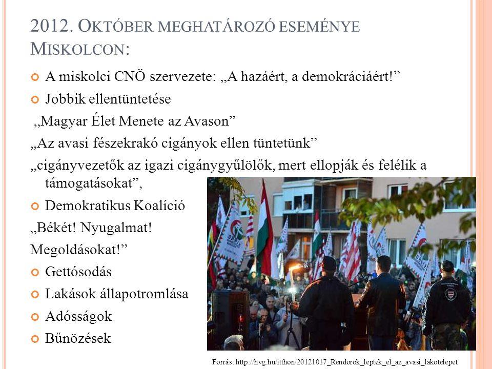 2012. Október meghatározó eseménye Miskolcon: