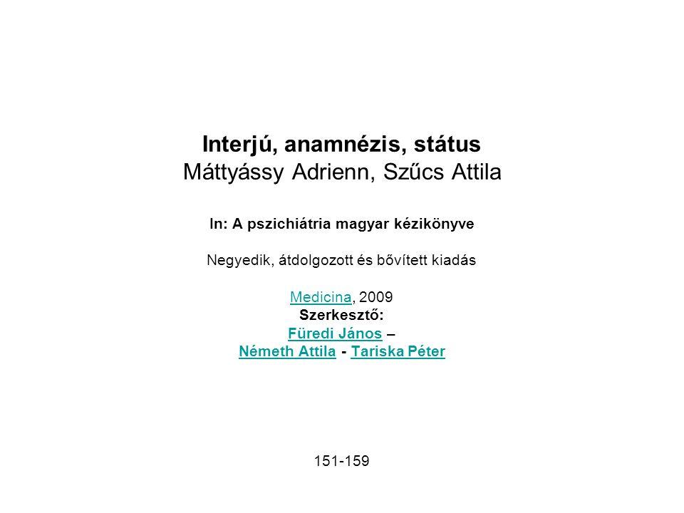 Interjú, anamnézis, státus Máttyássy Adrienn, Szűcs Attila