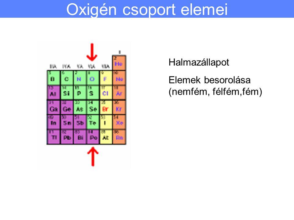 Oxigén csoport elemei Halmazállapot