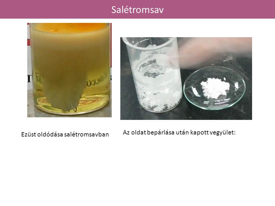 Salétromsav Az oldat bepárlása után kapott vegyület: