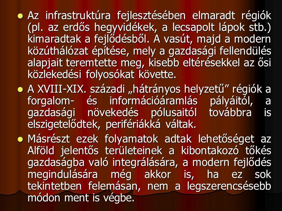 Az infrastruktúra fejlesztésében elmaradt régiók (pl