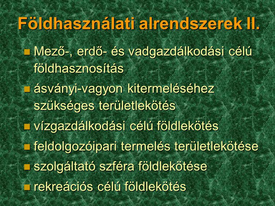 Földhasználati alrendszerek II.