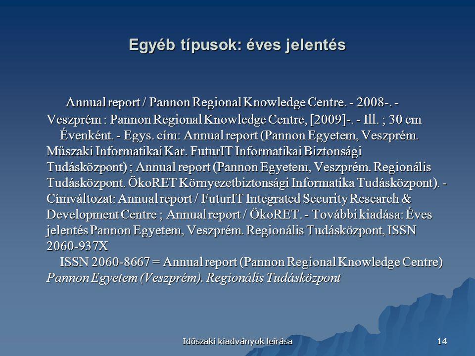 Egyéb típusok: éves jelentés