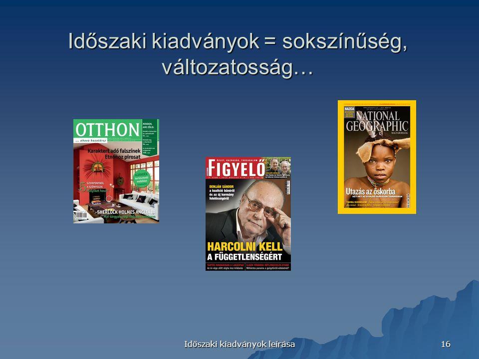 Időszaki kiadványok = sokszínűség, változatosság…
